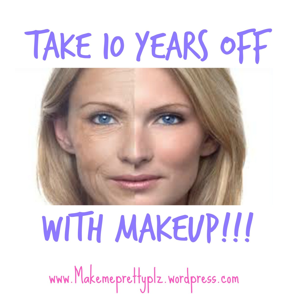 Take Off Ten Years With Makeup!!!