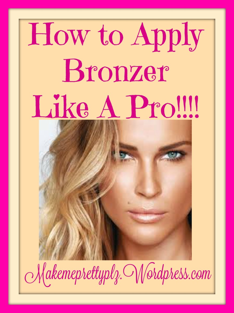 How To Apply Bronzer Like A Pro! June 2016 €� Makemeprettyplz How To Apply  Bronzer